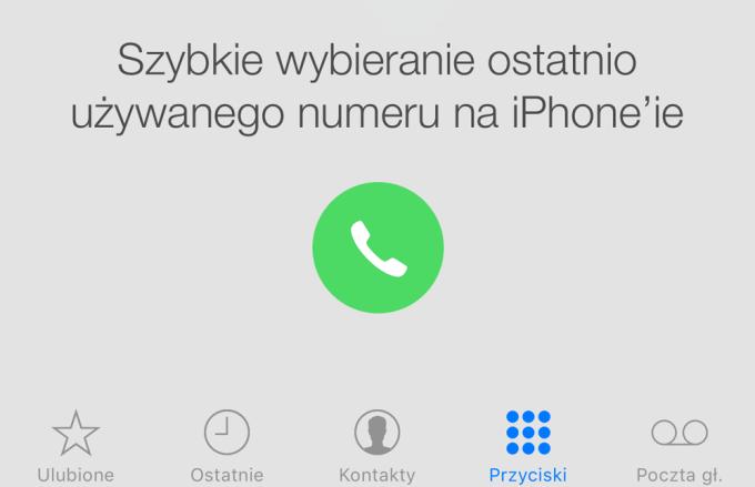 Szybkie wybieranie ostatnio używanego numeru telefonu na iPhone'ie