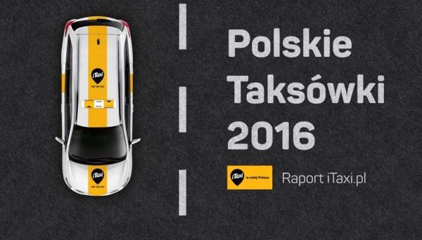 """""""Raport Polskie Taksówki 2016"""" – czyli wszystko o taksówkach w Polsce"""