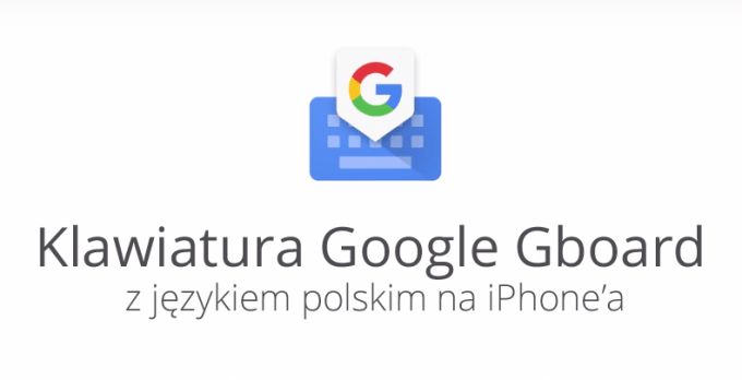 Klawiatura Google Gboard po polsku na iPhone'a (iOS)