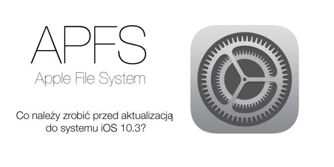 Co należy zrobić przed aktualizacja do systemu iOS 10.3?