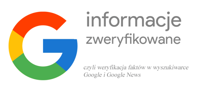 """""""Informacje zweryfikowane"""" w wyszukiwarce Google i w Google News"""