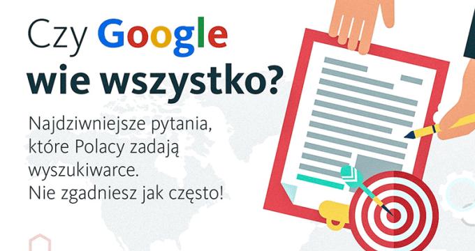 Czy Google wie wszystko? - najdziwniejsze zapytania Polaków w wyszukiwarce Google