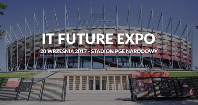 IT Future Expo (20 września 2017, Stadion PGE Warszawa)