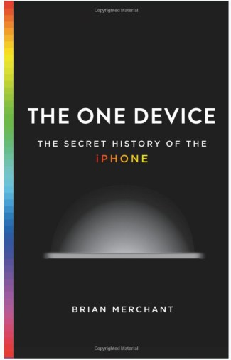 The One Device: The Secret History of the iPhone - okładka (Brian Merchant)
