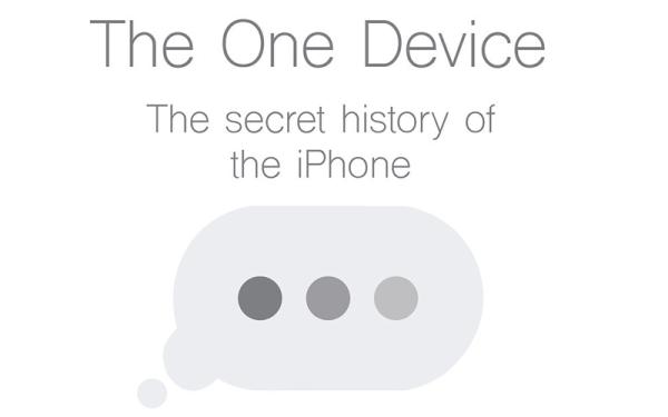 """""""The One Device"""" – książka o sekretnej historii powstawania iPhone'a"""