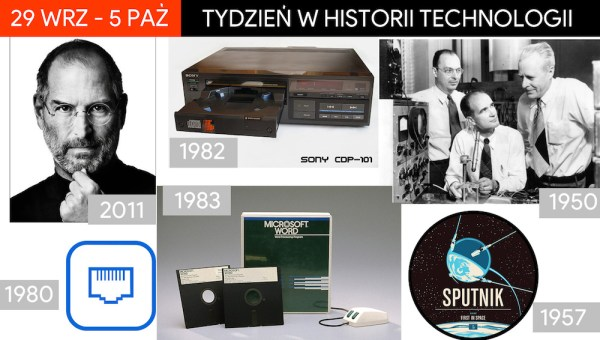 [29 wrz – 5 paź] Tydzień w historii technologii