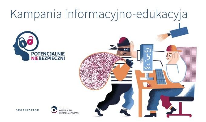 Kampania informacyjno-edukacyjna Potencjalnie nieBezpieczni