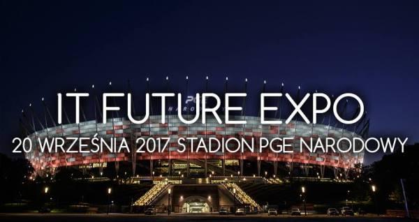 Zarejestruj się i przyjdź na V Targi IT Future Expo