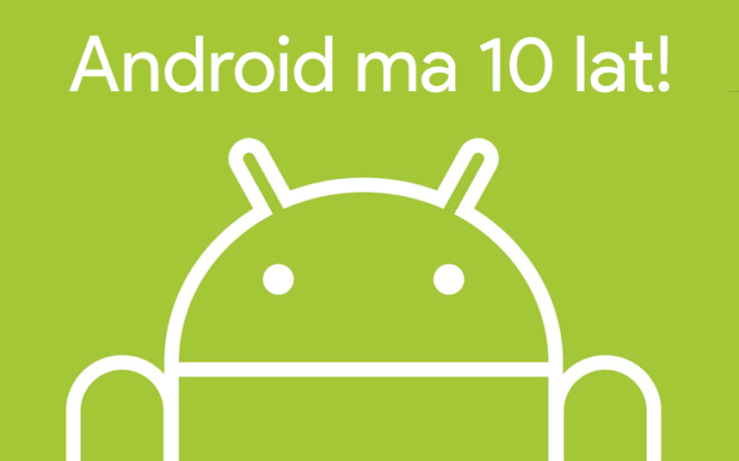 Android ma 10 lat!