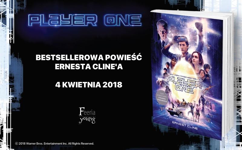 """""""Player One"""" książka Ernesta Cline'a (4 kwietnia 2018 - Wydawnictwo Feeria Young)"""