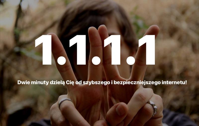 DNS 1.1.1.1 - szybszy i bezpieczniejszy internet