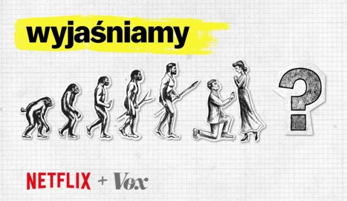 Explained (Wyjaśniamy od Netflix i Vox)