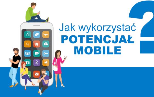Jak wykorzystać mobilny potencjał?