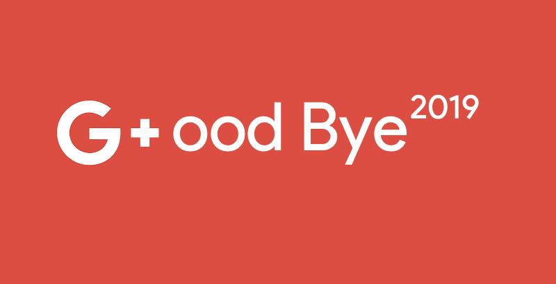 Google zamknie serwis Google+ w sierpniu 2019 r.
