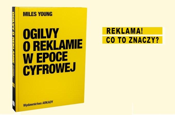 """Okładka: """"Ogilvy o reklamie w epoce cyfrowej"""" (autor Miles Ypung, Wyd. Arkady, 2018)"""