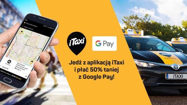 3 przejazdy tańsze o połowę w iTaxi z Google Pay