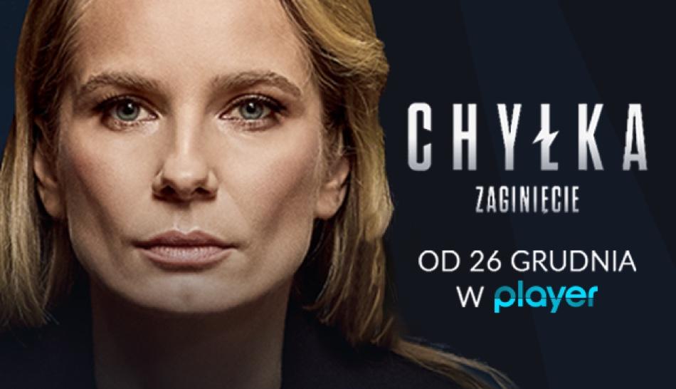 """""""Chyłka - Zaginięcie"""" w player TVN od 26 grudnia 2018 r."""