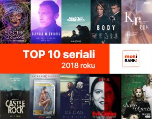 TOP 10 seriali 2018 roku (Ranking serwisu mobiRANk.pl)