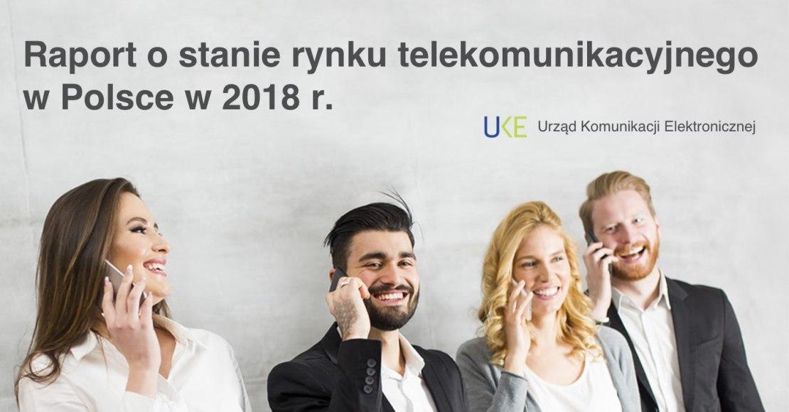 Raport o stanie rynku telekomunikacyjnego w Polsce w 2018 r.