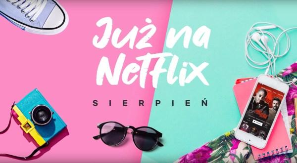 Wszystkie nowe seriale i filmy na Netfliksie w sierpniu 2019 r.