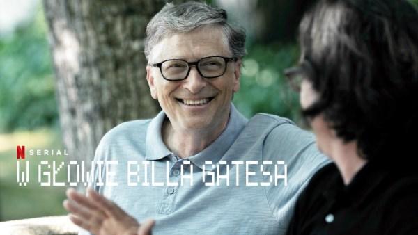 """Co się kryje """"W głowie Billa Gatesa"""" dowiemy się z miniserialu Netfliksa"""