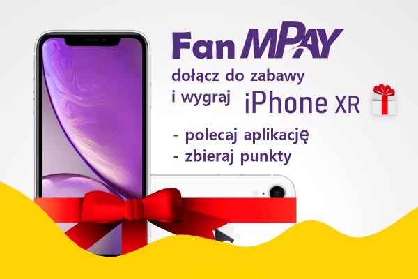 Weź udział w konkursie Fan mPay i wygraj iPhone'a XR!
