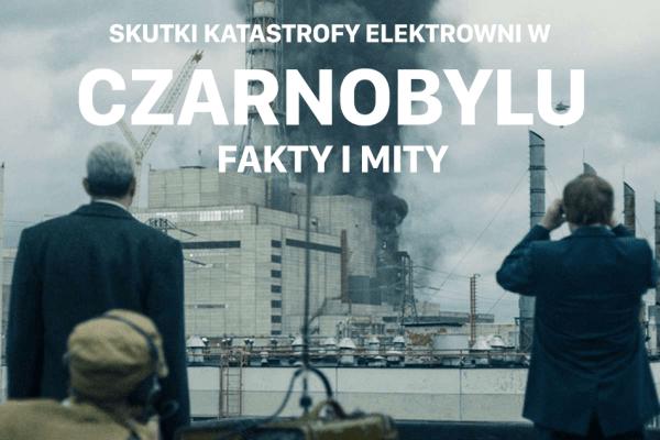Fakty i mity na temat skutków wybuchu w Czarnobylu
