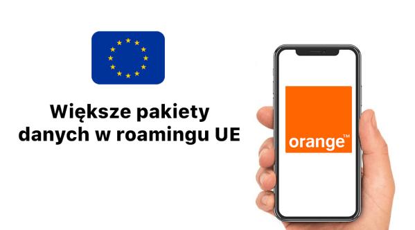Orange zwiększa miesięczne pakiety danych w roamingu UE!