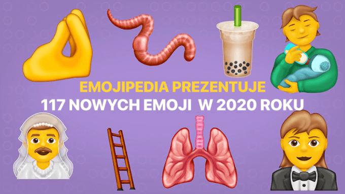 Emojipedia prezentuje 117 nowych Emoji z Unicode 13.0