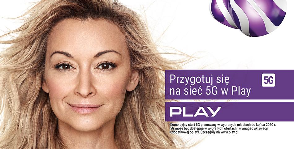 Przygotuj się na sieć 5G (PLAY) Martyna Wojciechowska