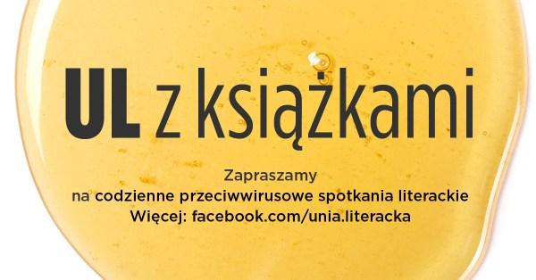"""Online'owe spotkania literackie """"UL z książkami"""" (6-13.04)"""