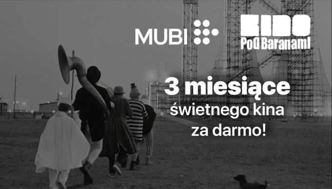 Bezpłatny dostęp do MUBI na 3 miesiące od Kino Pod Baranami!
