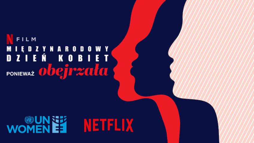 """""""Ponieważ obejrzała"""" od Netflix i ONZ Kobiety"""