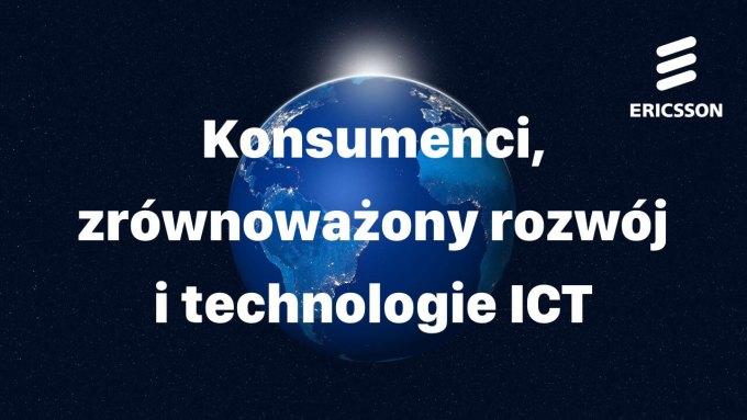 Badanie Ericsson: Konsumenci, zrównoważony rozwój i technologie ICT