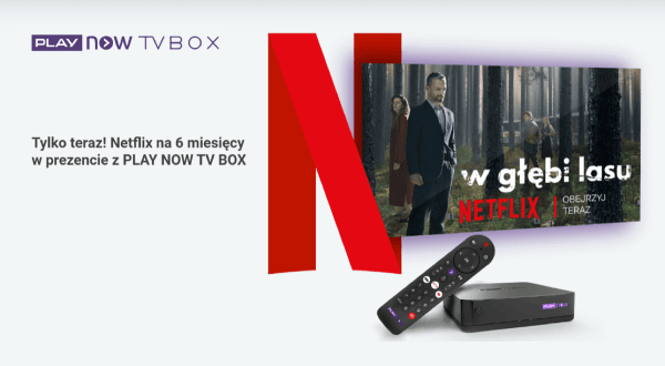 Netflix na 6 mies. w prezencie z ofertą PLAY NOW TV BOX