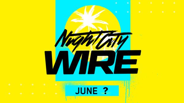 """Cyberpunk 2077 """"Night City Wire"""" przeniesione po 25 czerwca"""