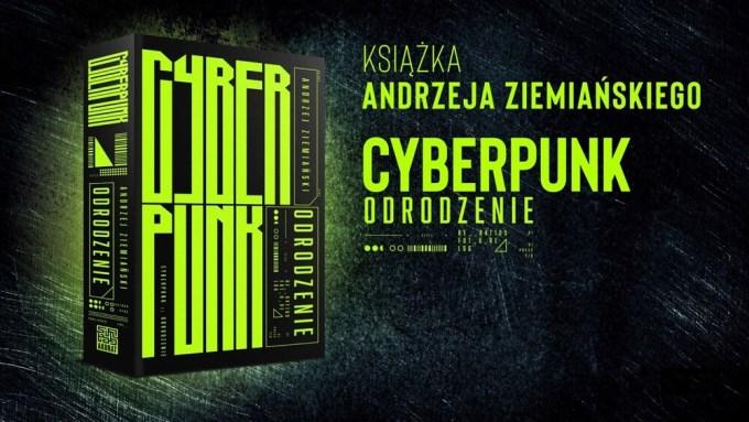"""""""Cyberpunk Odrodzenie"""" Andrzej Ziemiański"""
