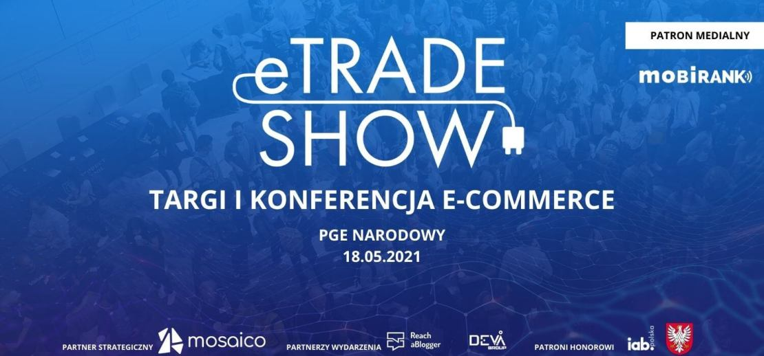 eTradeShow (18 maja 2021 roku)