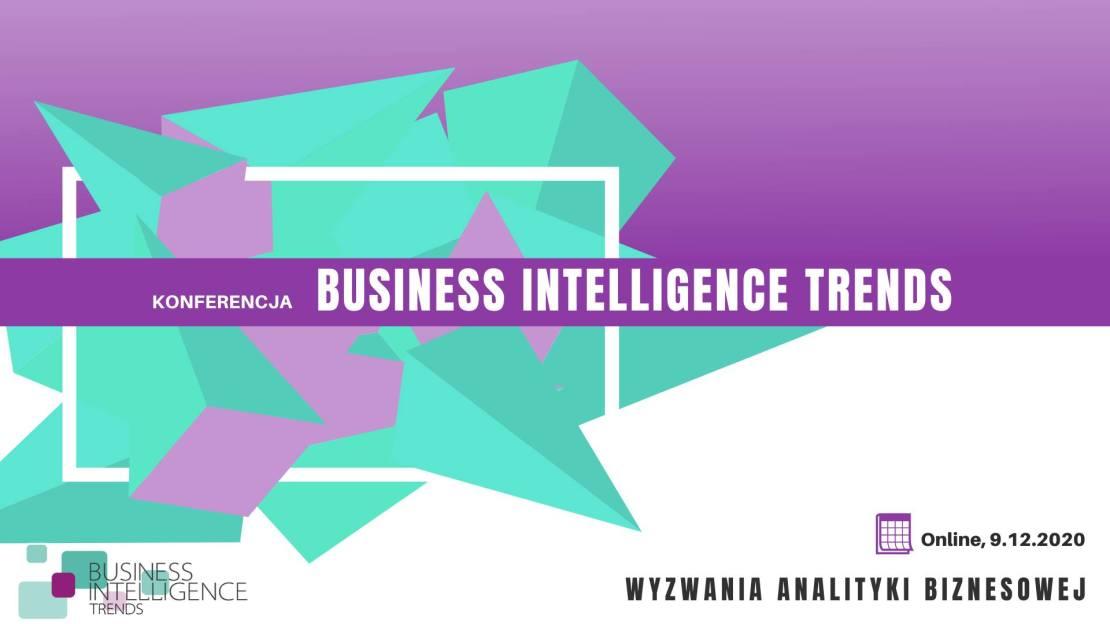 Konferencja Business Intelligence Trends: Kierunki rozwoju analityki biznesowej