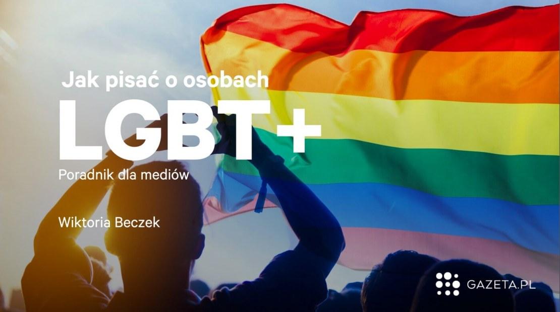 """""""Jak pisać osobach LGBT+. Poradnik dla mediów"""" (Gazeta.pl, Wiktoria Beczek)"""