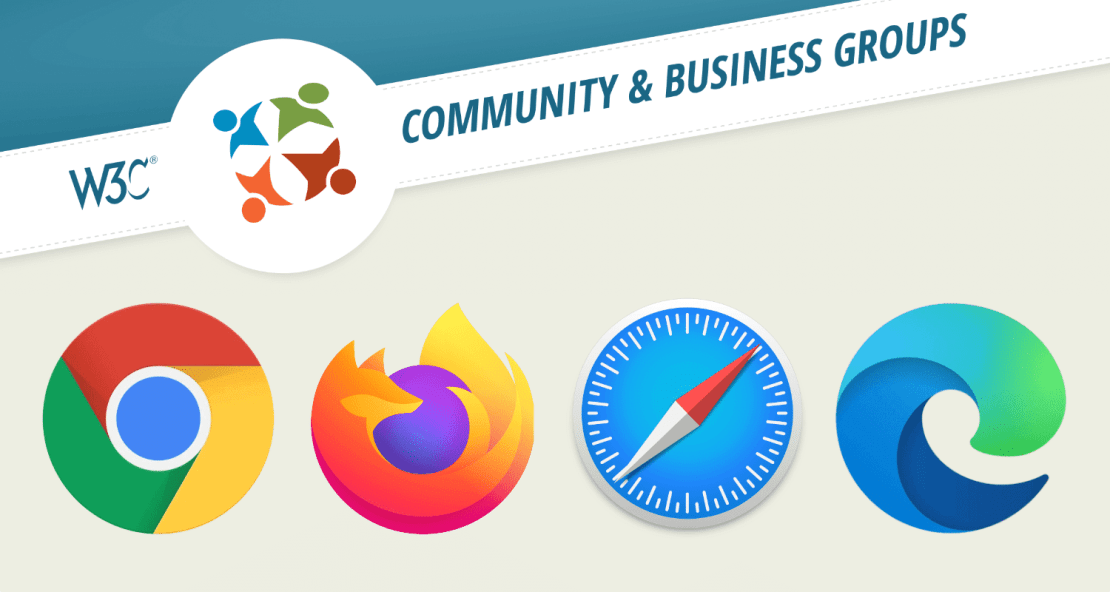 WebExtensions Community Group: Chrome (Google), Firefox (Mozilla), Safari (Apple), Edge (Microsoft)