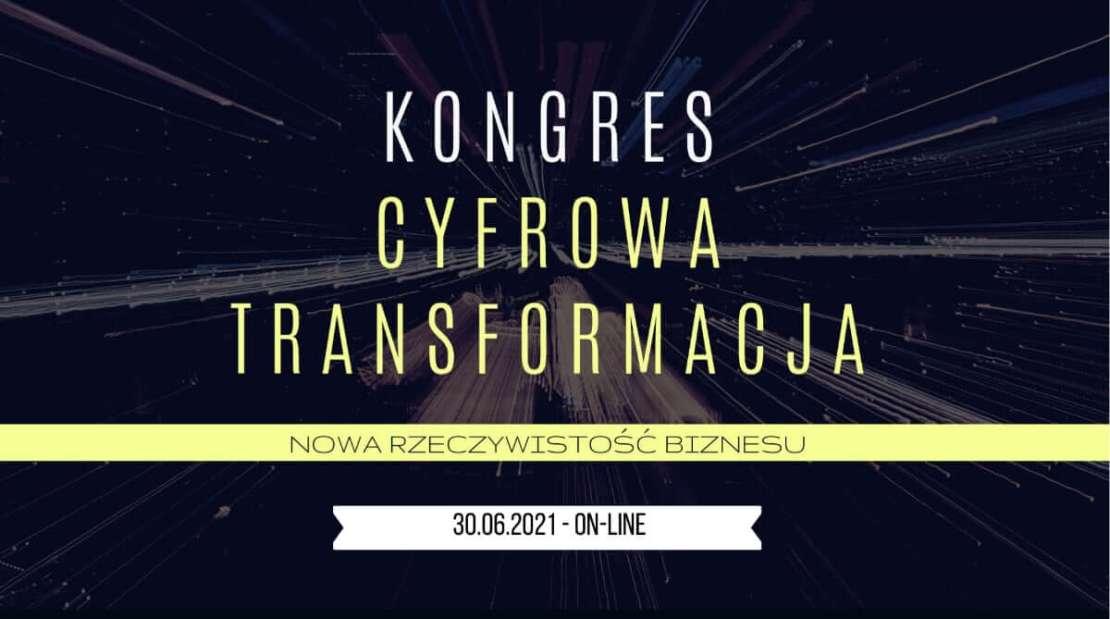 Kongres Cyfrowa Transformacja (30 czerwca 2021 r.)