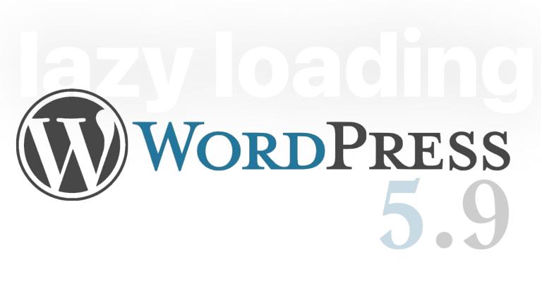 Ulepszone leniwe ładowanie pod systemem WordPress 5.9