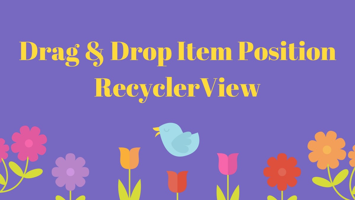 Drag and drop item of recyclerview in android