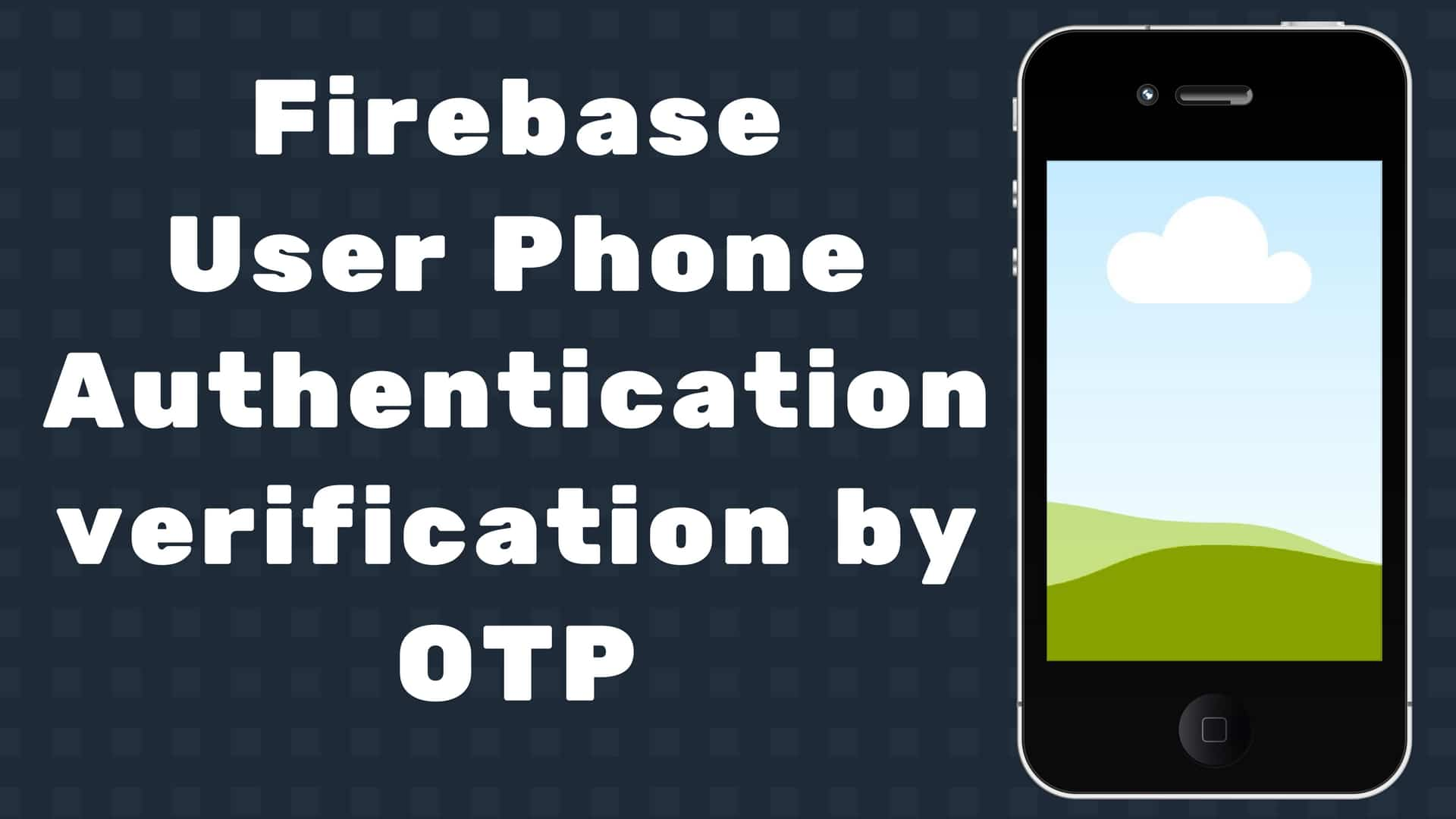 Firebase User Phone Authentication verification by otp in