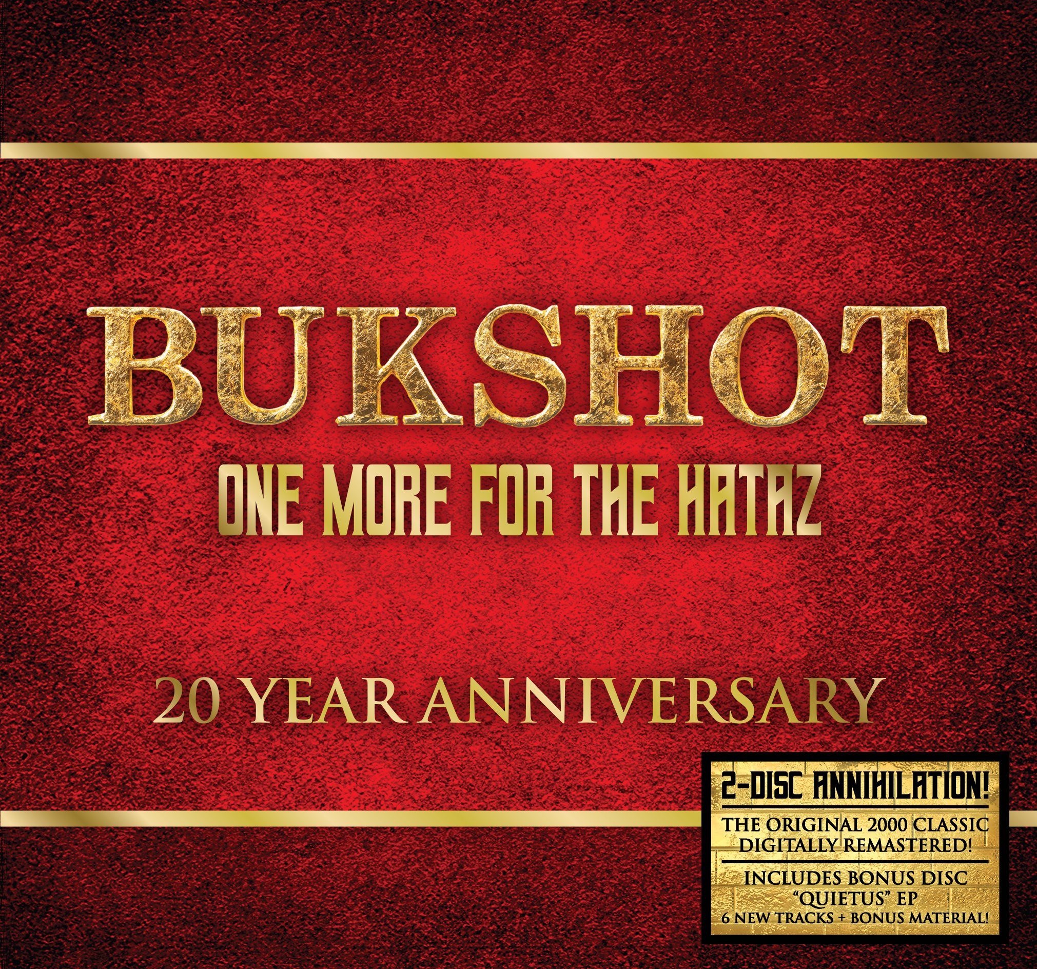 "Bukshot ""One More For The Hataz"" 20 Year Anniversary! (2 Disc Set + Autographed 12″ Flat)"