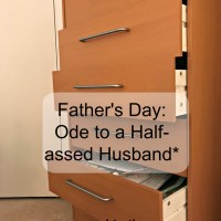 Father's Day: Ode to a Half-assed Husband*
