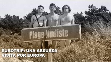Photo of Eurotrip: una absurda visita por Europa