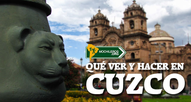 Qué ver y hacer en Cuzco Perú