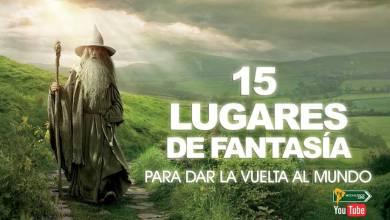 Photo of Top 15 Lugares de fantasía que te harán querer dar la vuelta al mundo